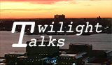 Twilight Talks